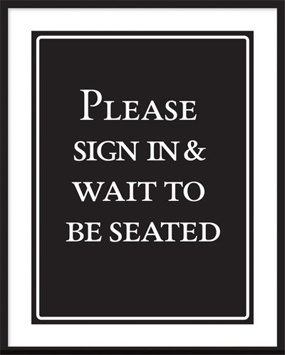 Indramet tekst plakat - Please sign In and wait to be seated.